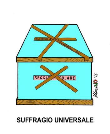 Marino Tarizzo, questo suffragio universale proprio non lo vede più… Dite che ha qualche ragione?
