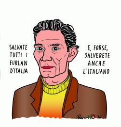 La lingua è un patrimonio grandissimo, perché in essa si riassume la saggezza di secoli di storia. Così Marino Tarizzo, con questa bella caricatura di Pasolini.